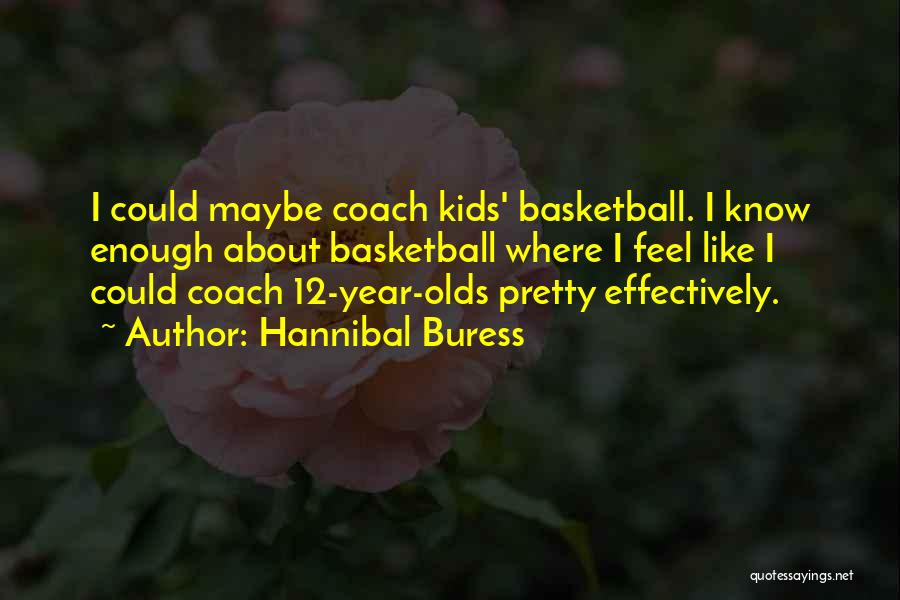 Coach K Basketball Quotes By Hannibal Buress