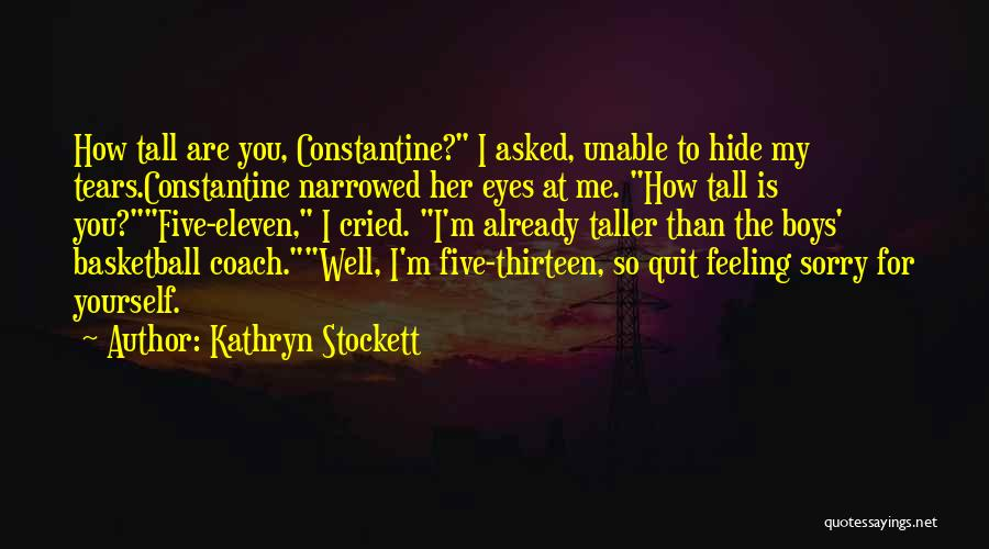 Coach K Basketball Quotes By Kathryn Stockett