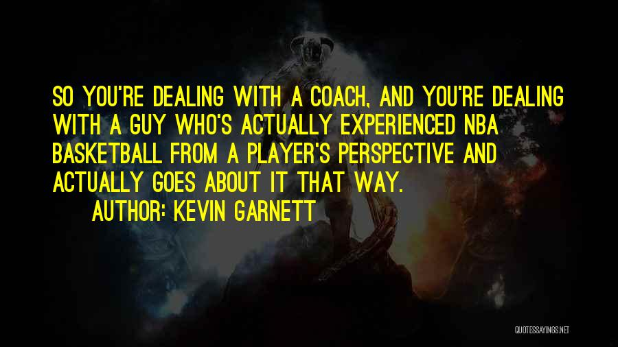 Coach K Basketball Quotes By Kevin Garnett