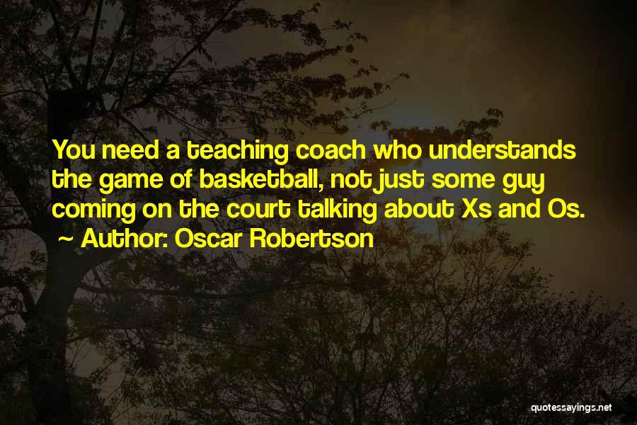 Coach K Basketball Quotes By Oscar Robertson