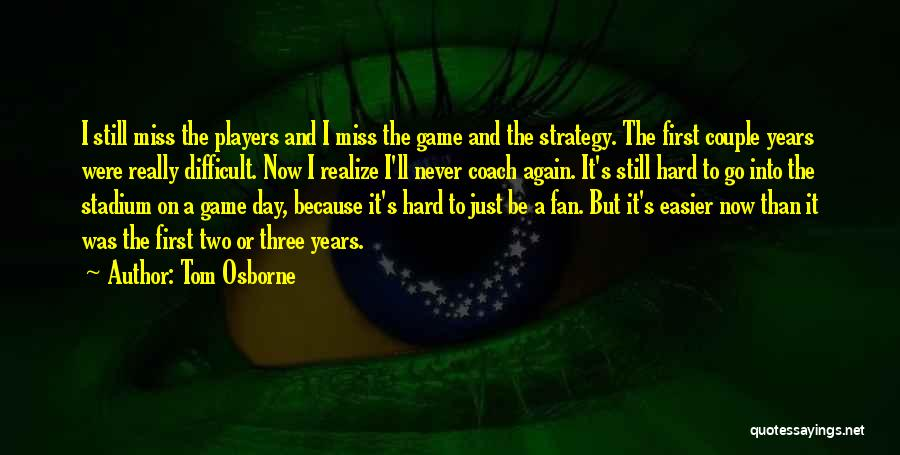 Coach Tom Osborne Quotes By Tom Osborne