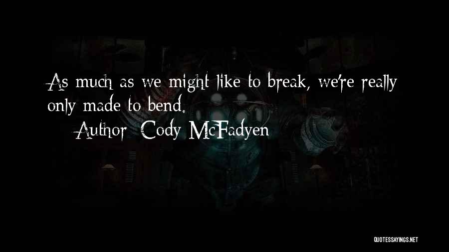 Cody McFadyen Quotes 453669