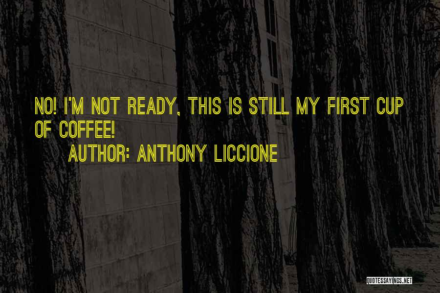 Coffee And Monday Quotes By Anthony Liccione