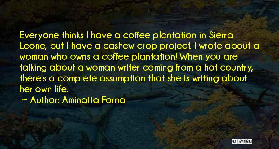 Coffee Plantation Quotes By Aminatta Forna