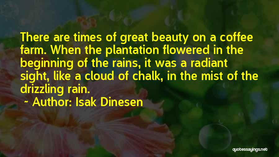 Coffee Plantation Quotes By Isak Dinesen