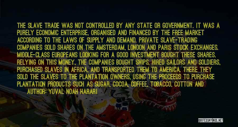 Coffee Plantation Quotes By Yuval Noah Harari