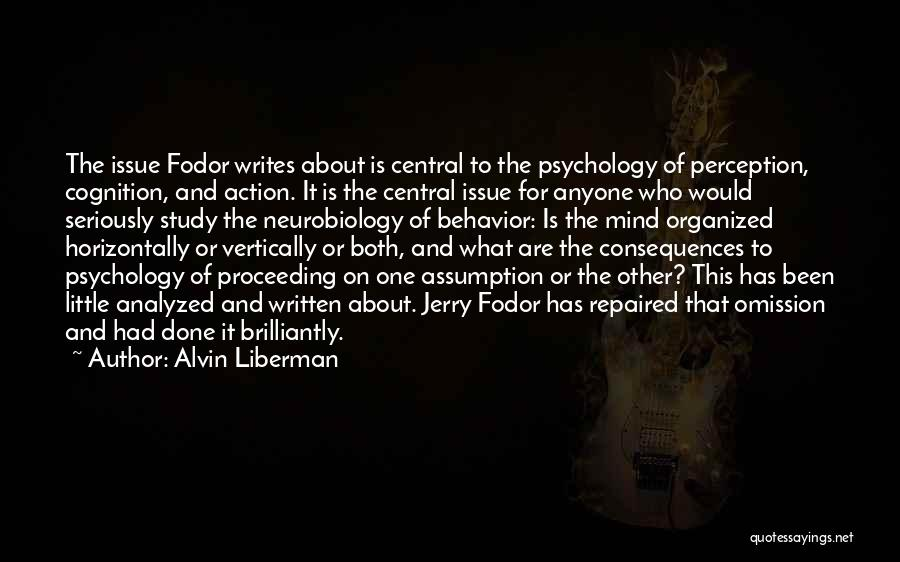Cognition Psychology Quotes By Alvin Liberman