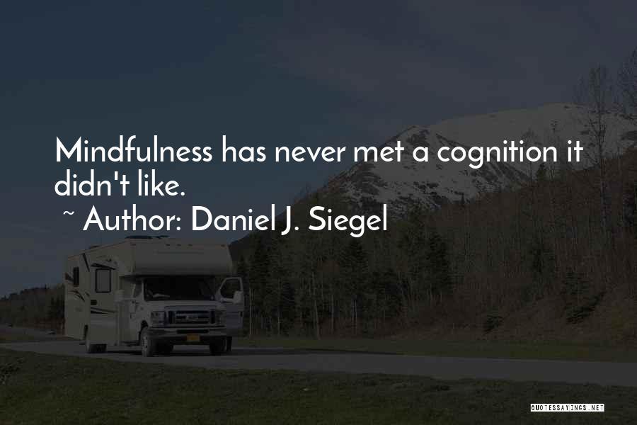 Cognition Psychology Quotes By Daniel J. Siegel
