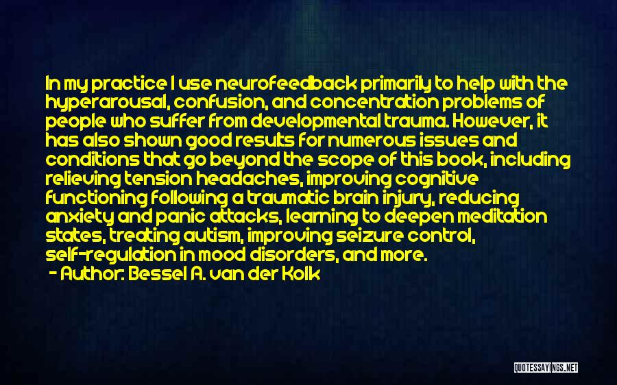 Cognitive Learning Quotes By Bessel A. Van Der Kolk