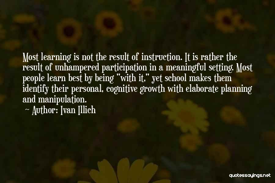 Cognitive Learning Quotes By Ivan Illich