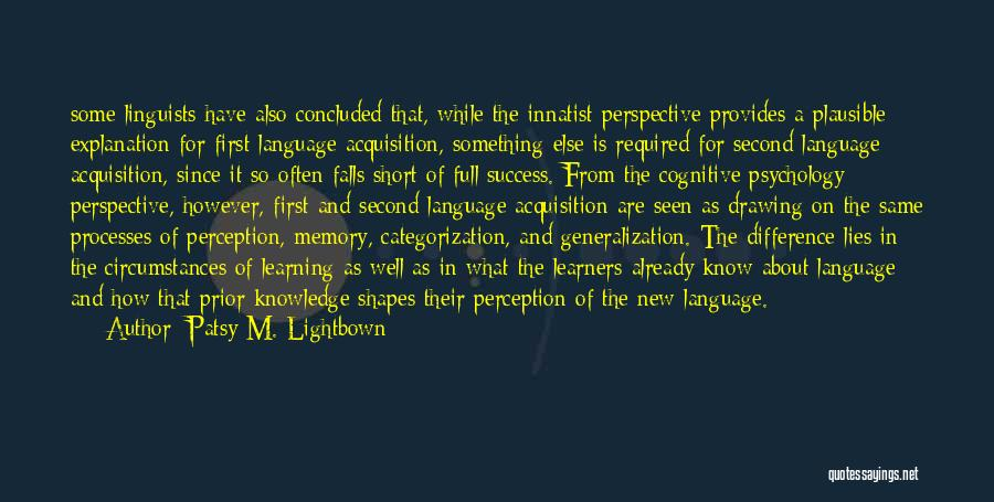 Cognitive Learning Quotes By Patsy M. Lightbown