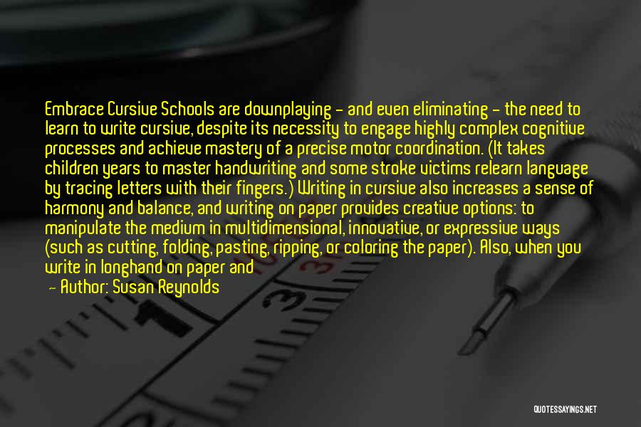 Cognitive Learning Quotes By Susan Reynolds