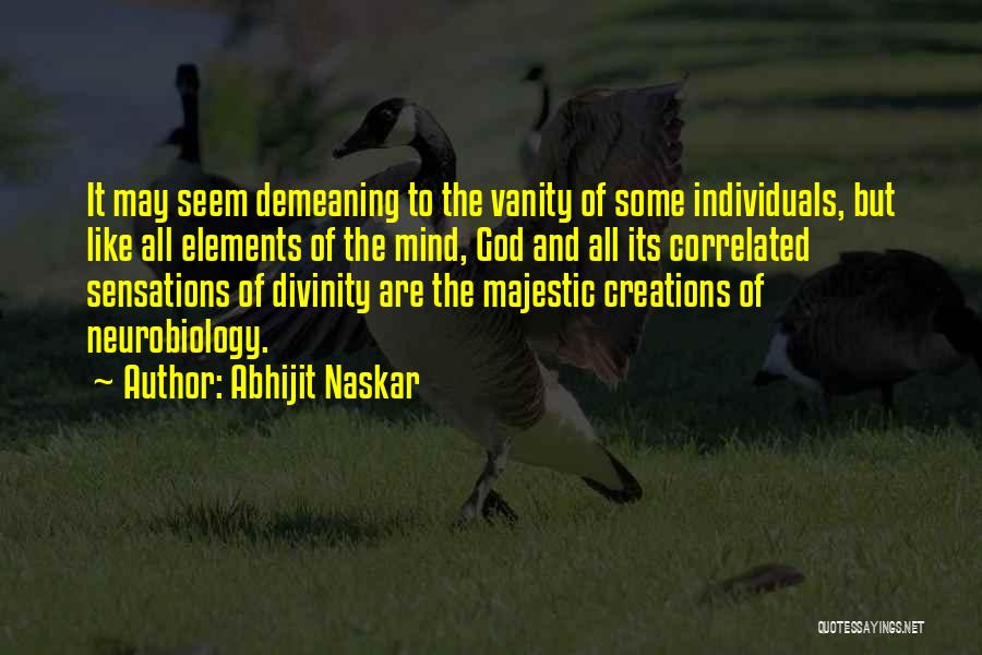Cognitive Neuroscience Quotes By Abhijit Naskar
