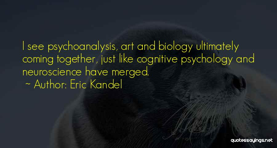 Cognitive Neuroscience Quotes By Eric Kandel