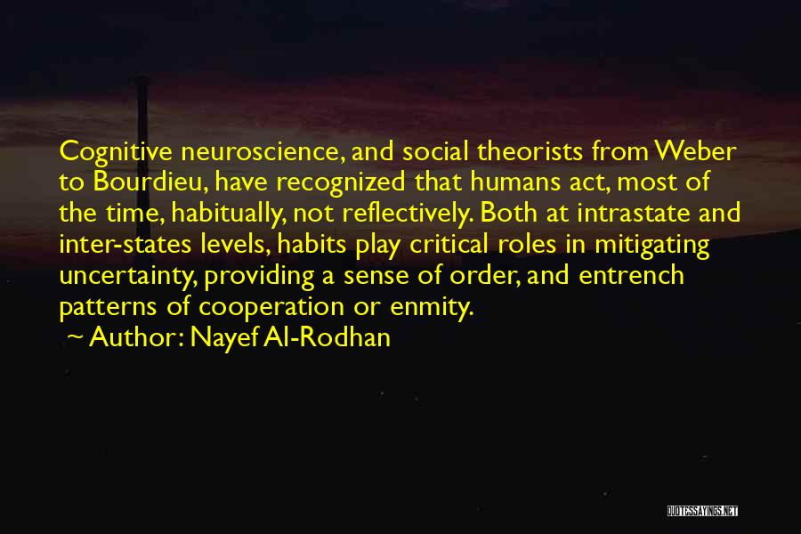 Cognitive Neuroscience Quotes By Nayef Al-Rodhan