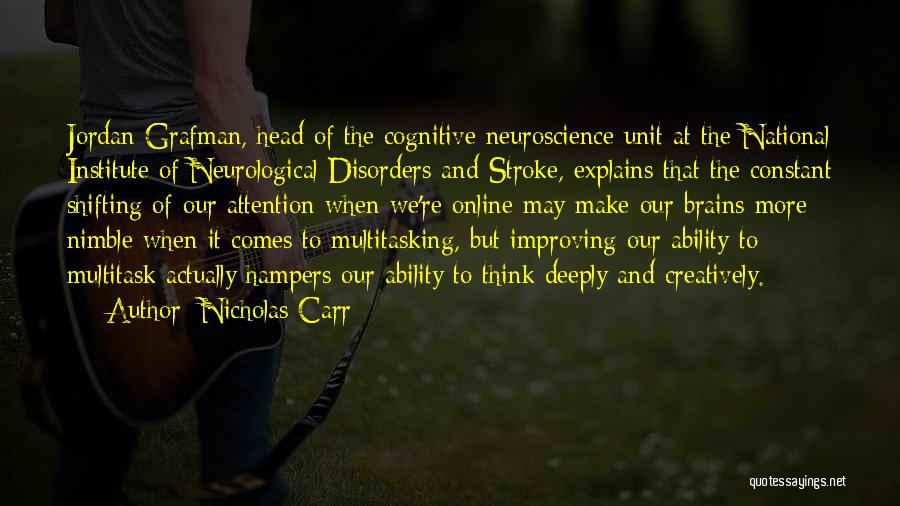 Cognitive Neuroscience Quotes By Nicholas Carr