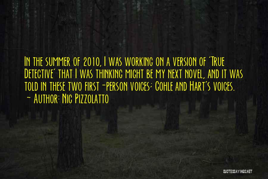Cohle Quotes By Nic Pizzolatto
