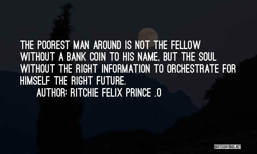 Coin Bank Quotes By Ritchie Felix Prince .O