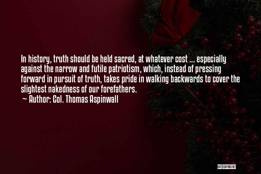 Col. Thomas Aspinwall Quotes 1303778