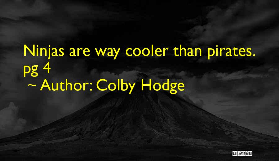 Colby Hodge Quotes 1964731