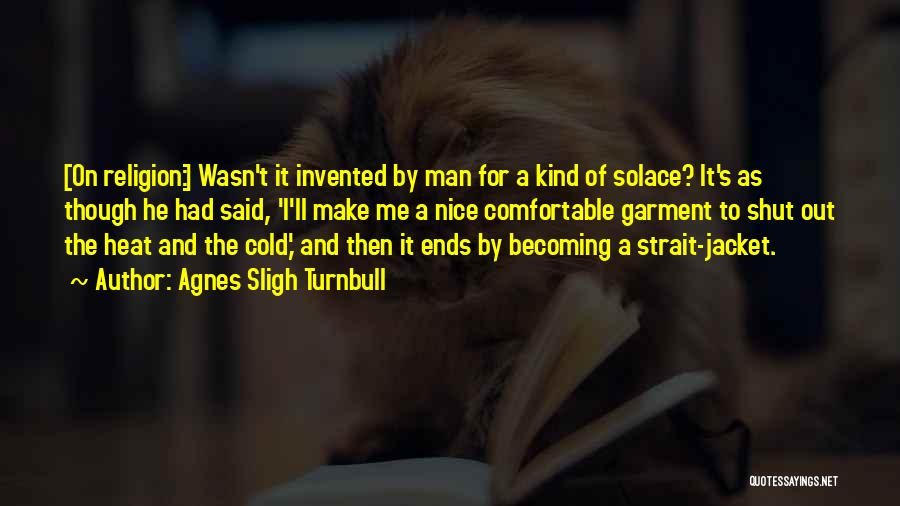 Cold Man Quotes By Agnes Sligh Turnbull