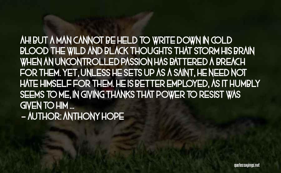Cold Man Quotes By Anthony Hope