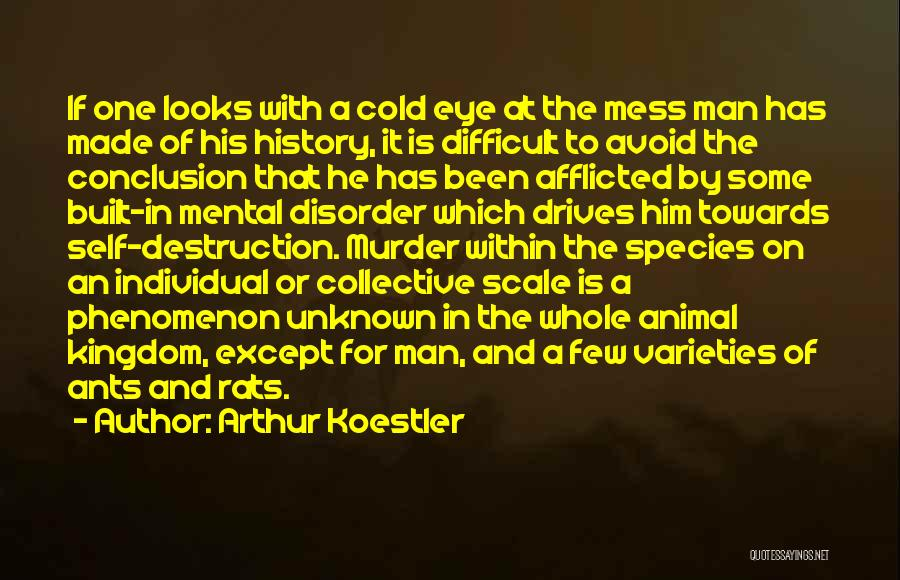 Cold Man Quotes By Arthur Koestler