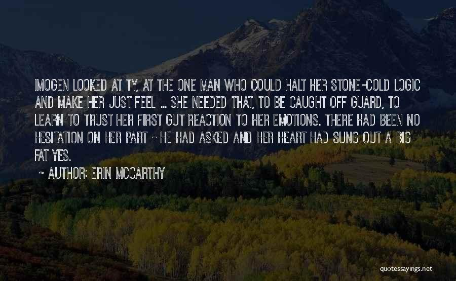 Cold Man Quotes By Erin McCarthy