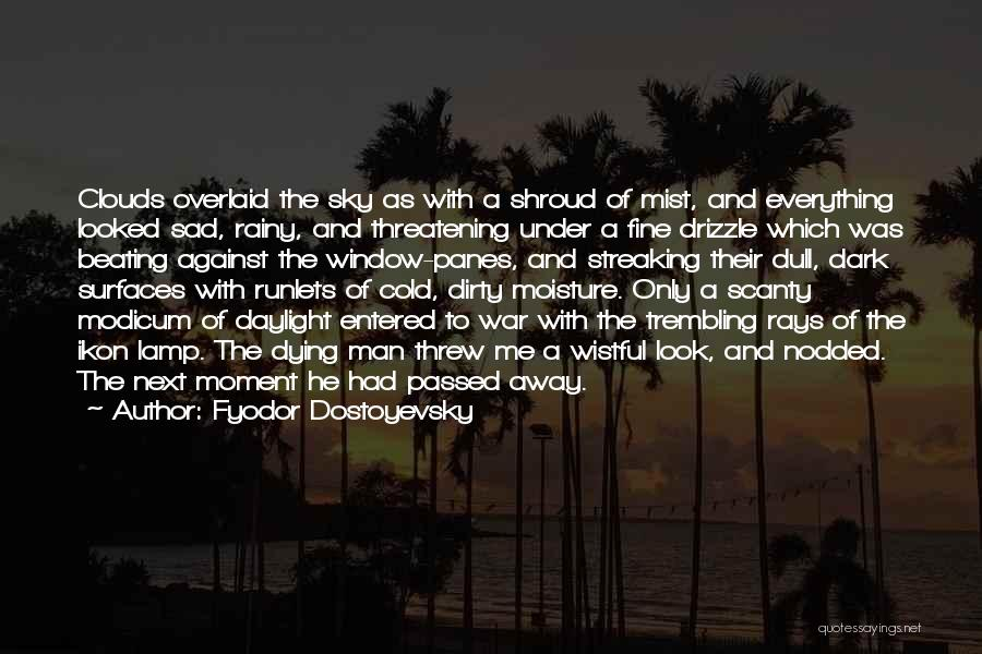 Cold Man Quotes By Fyodor Dostoyevsky