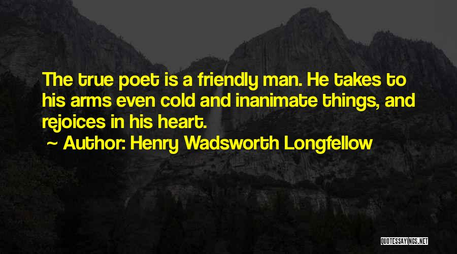 Cold Man Quotes By Henry Wadsworth Longfellow