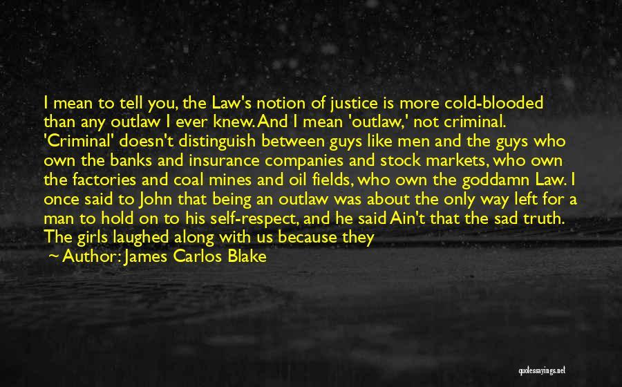 Cold Man Quotes By James Carlos Blake