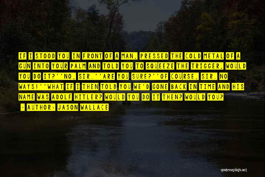 Cold Man Quotes By Jason Wallace