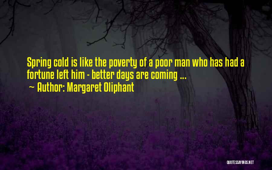 Cold Man Quotes By Margaret Oliphant