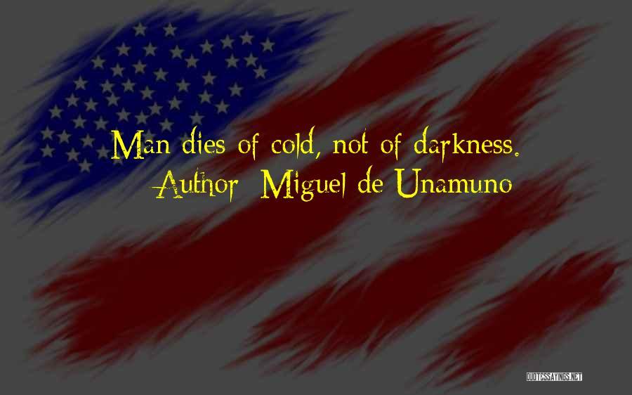 Cold Man Quotes By Miguel De Unamuno