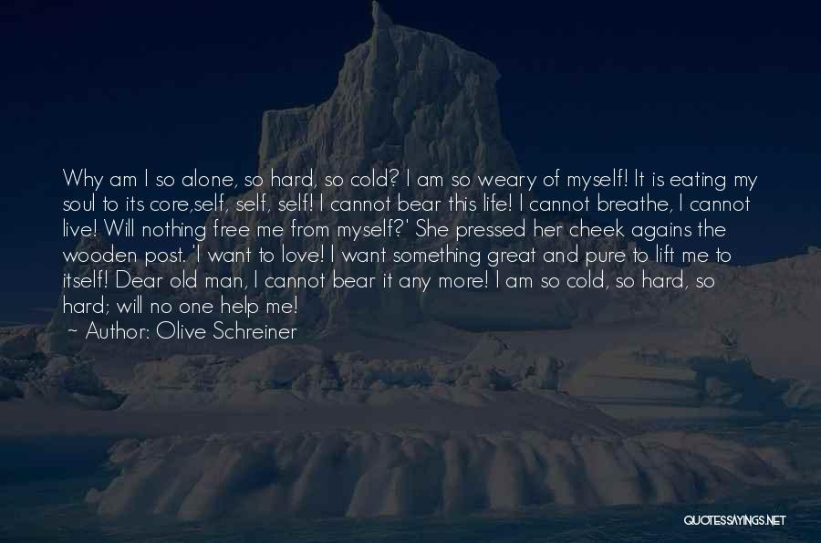 Cold Man Quotes By Olive Schreiner