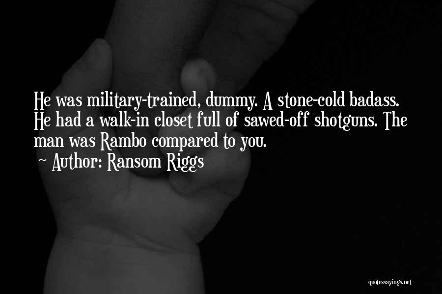 Cold Man Quotes By Ransom Riggs