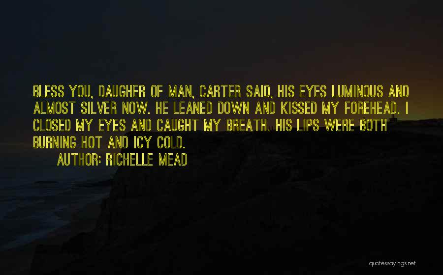 Cold Man Quotes By Richelle Mead