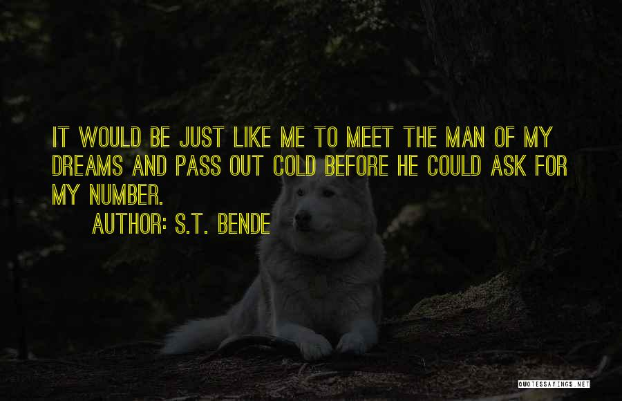 Cold Man Quotes By S.T. Bende