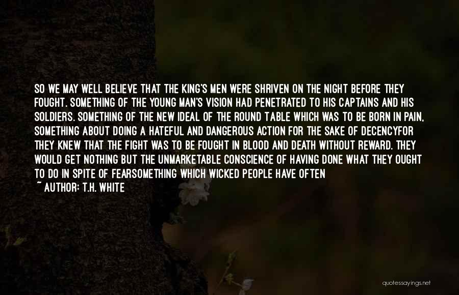 Cold Man Quotes By T.H. White