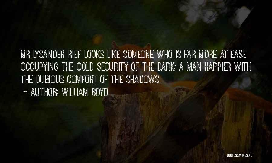Cold Man Quotes By William Boyd