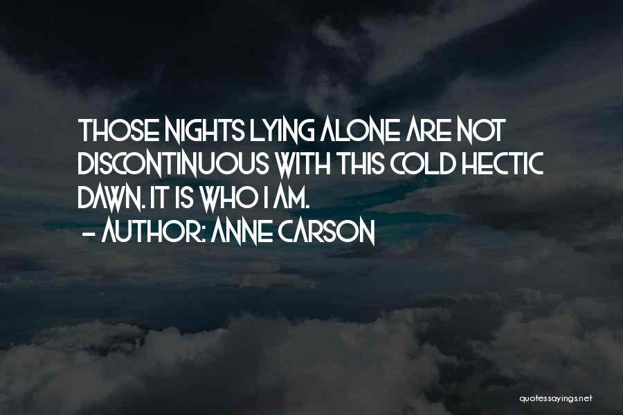 Cold Nights Alone Quotes By Anne Carson