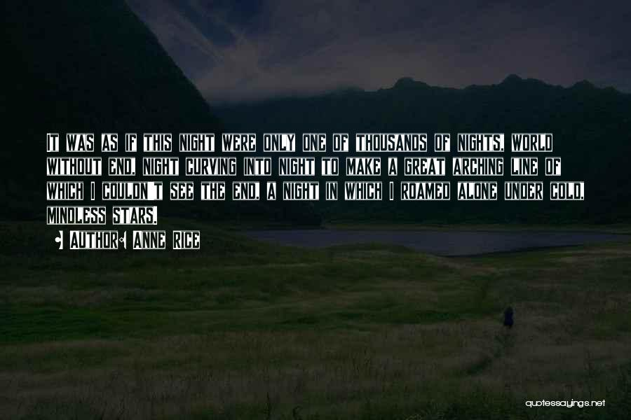 Cold Nights Alone Quotes By Anne Rice