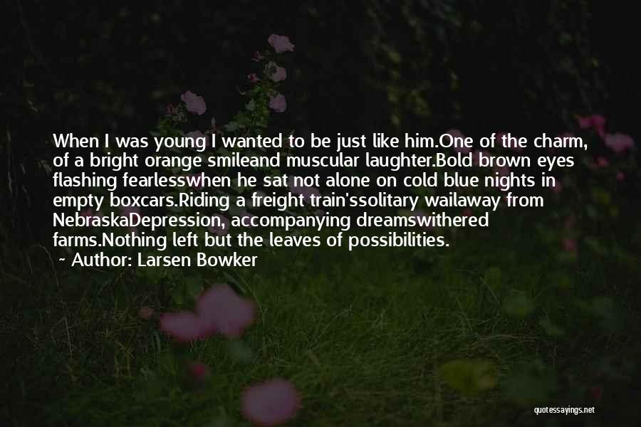 Cold Nights Alone Quotes By Larsen Bowker