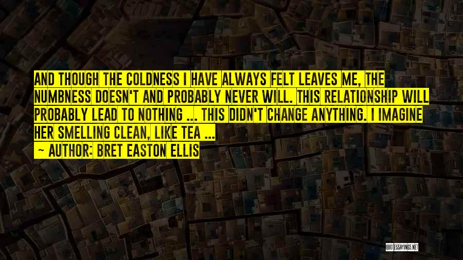 Cold Relationship Quotes By Bret Easton Ellis
