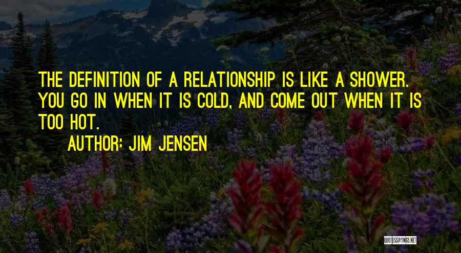 Cold Relationship Quotes By Jim Jensen