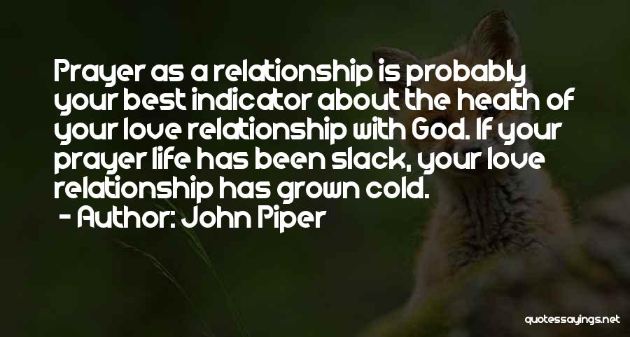 Cold Relationship Quotes By John Piper