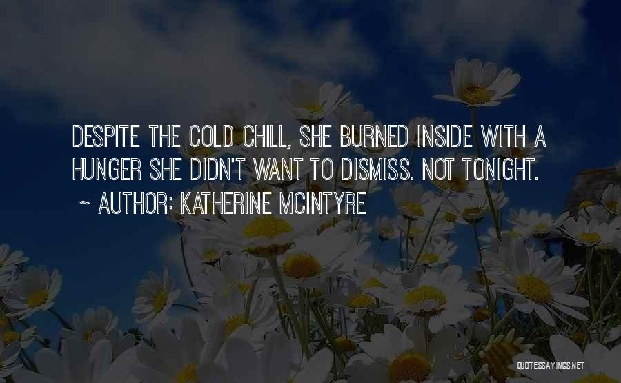 Cold Relationship Quotes By Katherine McIntyre