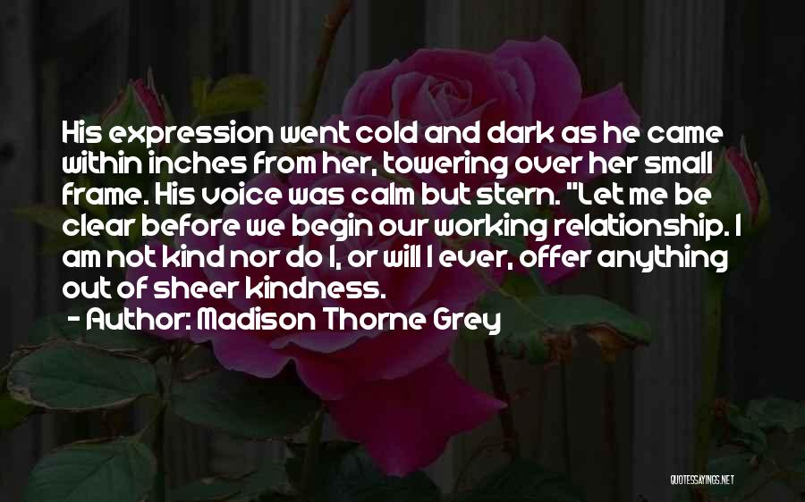 Cold Relationship Quotes By Madison Thorne Grey