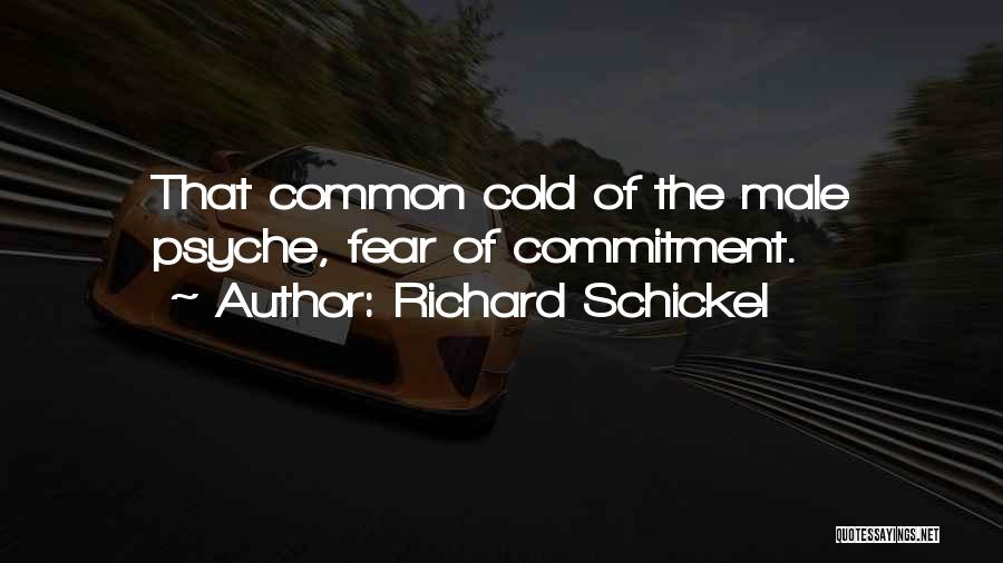 Cold Relationship Quotes By Richard Schickel