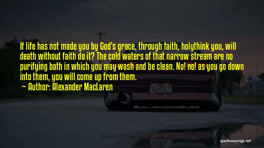 Cold Water Bath Quotes By Alexander MacLaren